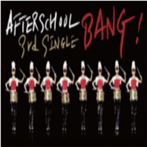 "[PRE-ORDER] AFTER SCHOOL - 3rd Single Album ""BANG"""